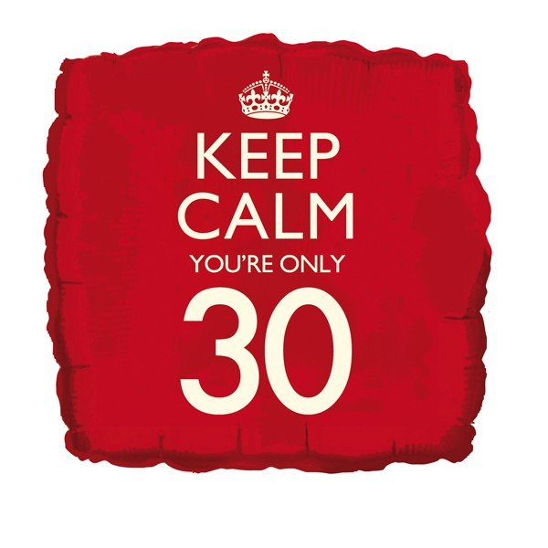Creative Party 18 Inch Balloon - Keep Calm Youre 30