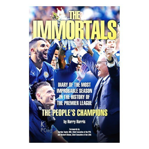 The Immmortals - The Story Of Leicester Citys Premier League Season 15/16 Book